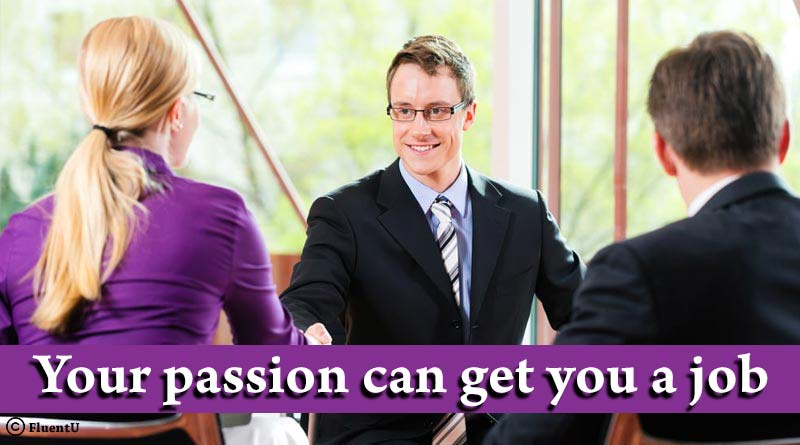 Your passion can get you a job