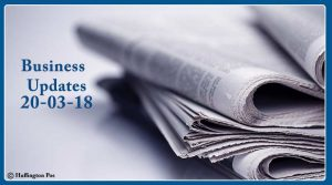 India Business News Headlines 20th March 2018