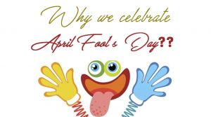 Why we celebrate April Fool's Day??
