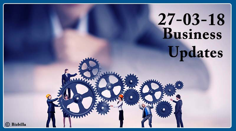 India business news headlines 27th March 2018