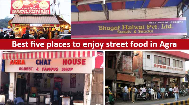 Five Best Places to Enjoy Street Food in Agra