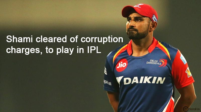 Mohammed Shami cleared of corruption charges, to play in IPL 2018