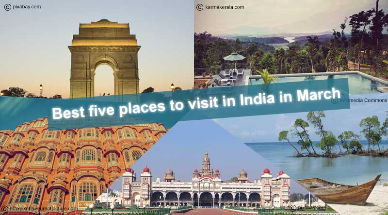 Five best places to visit in india visit in march in india for Best vacation destinations in march