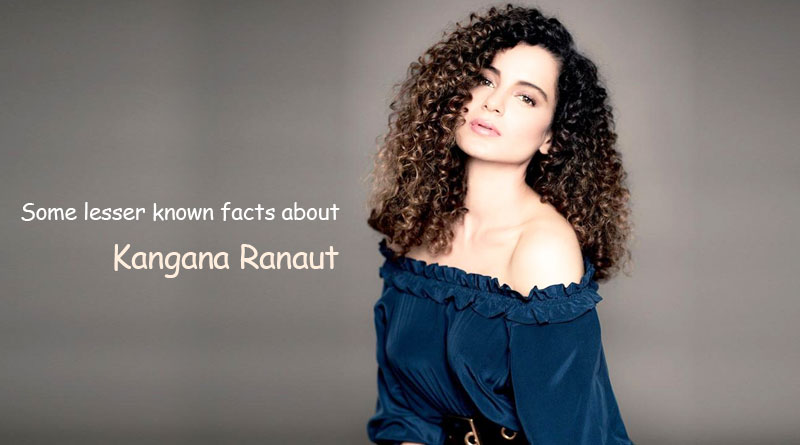 facts about Kangana Ranaut