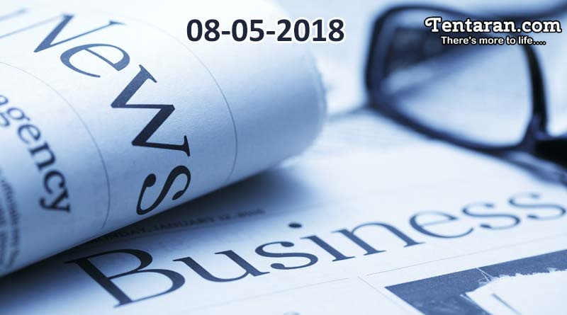 latest India business news headlines 8th May 2018