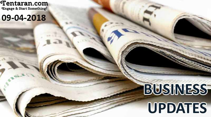 India business news headlines 9th April 2018