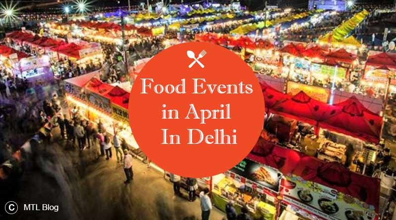 Food Events in Delhi in April