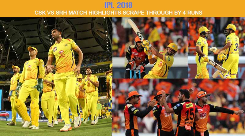 IPL 2018: CSK Vs SRH Match Highlights