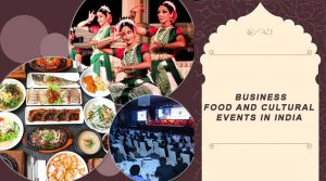 Upcoming Business, Food and Cultural Events in India