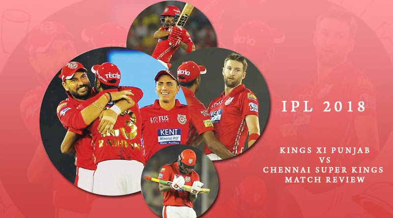 IPL 2018: CSK lost to Kings XI - Kings XI Punjab Vs Chennai Super Kings Match Review