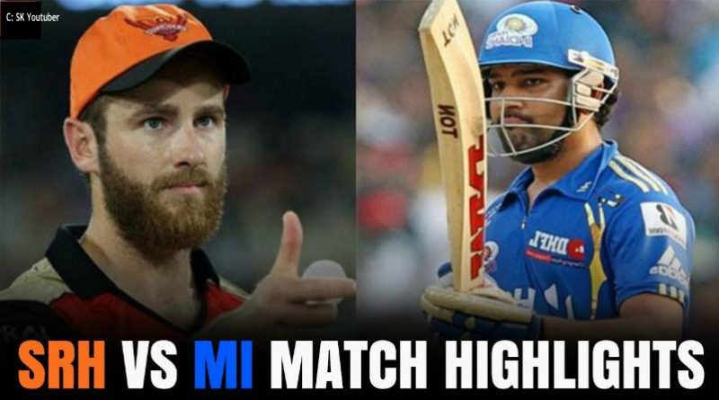 IPL 2018: SRH Vs MI Match Highlights