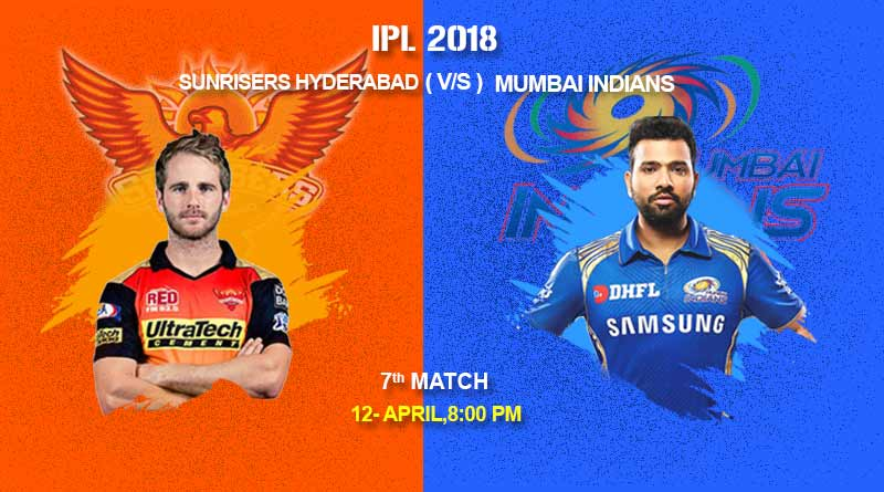 Match 7: MUMBAI INDIANS Vs SUNRISERS HYDERABAD