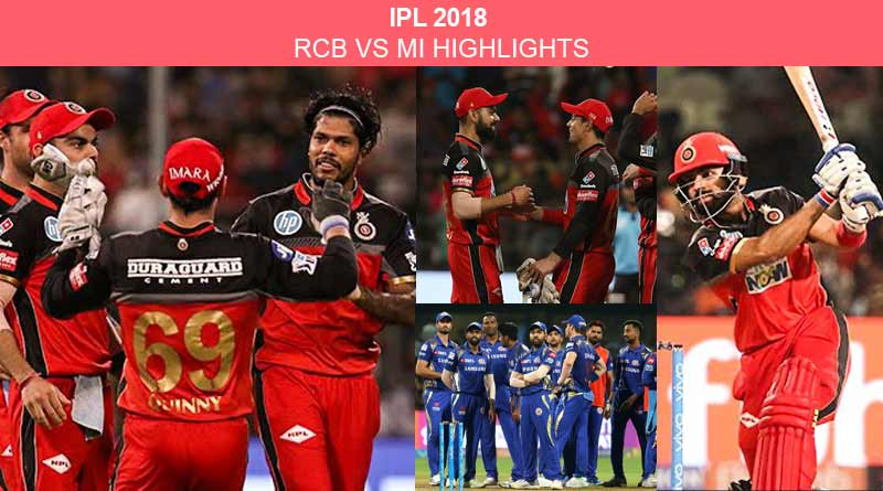 IPL 2018: Yesterday Match RCB vs MI Highlights
