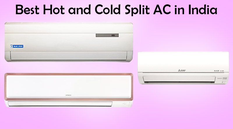 860feae349b Best Hot and Cold Split AC in India