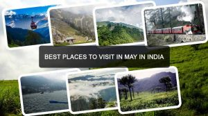 Best Places to Visit in May in India