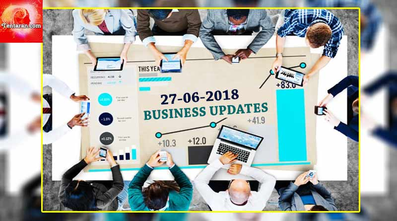 india business news headlines 27th june 2018