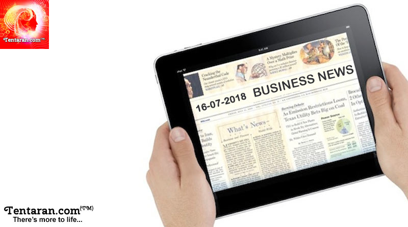 india business news headlines 16th july 2018