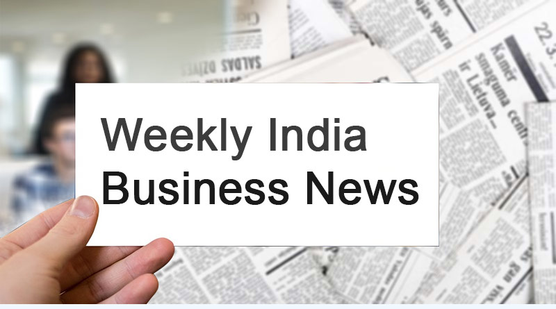 india business news from 9th to 13th july