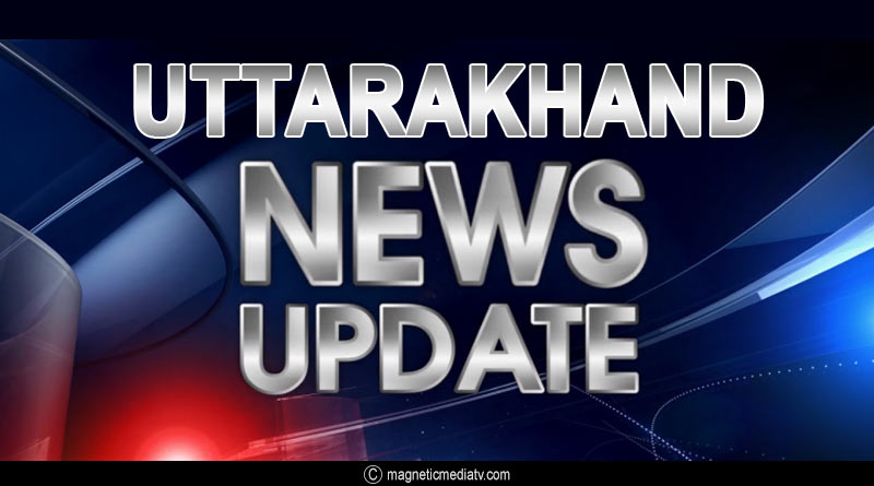 Uttarakhand latest news update