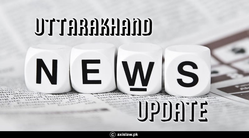 Uttarakhand news update 31st July
