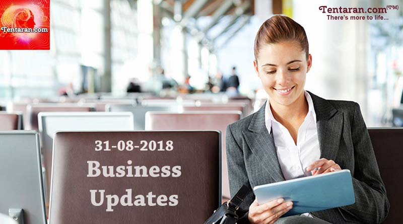India business news headlines 31st August 2018