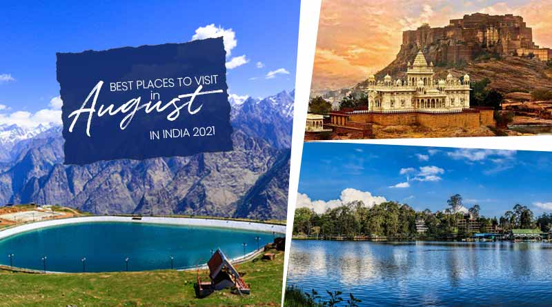 best places to visit in august in india