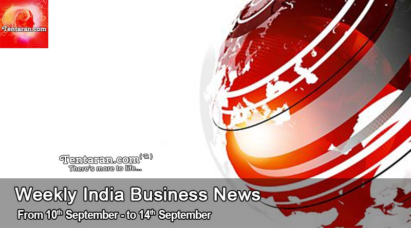 weekly india business news 10th to 14th september 2018