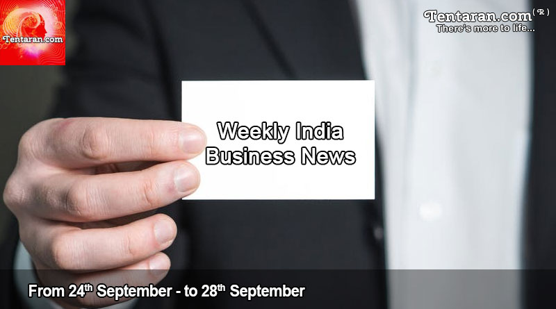 Weekly India Business News 24th to 28th September 2018 | Tentaran