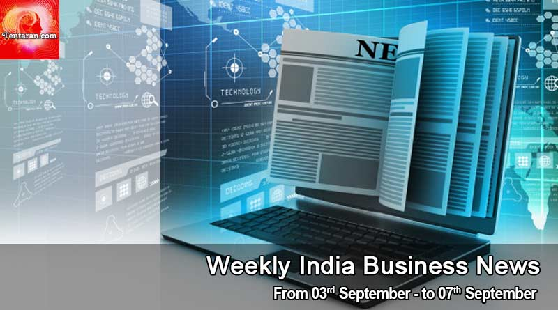 weekly india business news 3rd to 7th september
