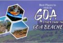 Best places to visit in Goa other than the Goa beaches