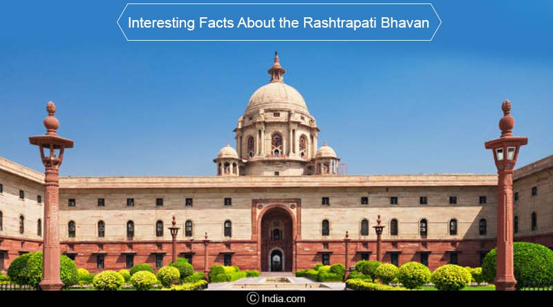 Interesting facts about the Rashtrapati Bhawan