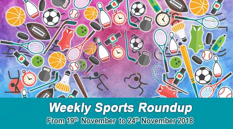 sports weekly round up from 19th november to 24th november 2018