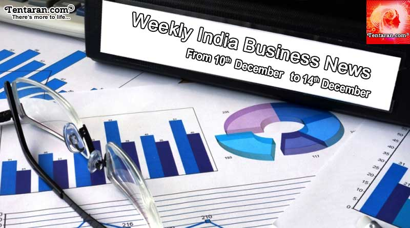 Weekly India Business News 10th to 14th December 2018