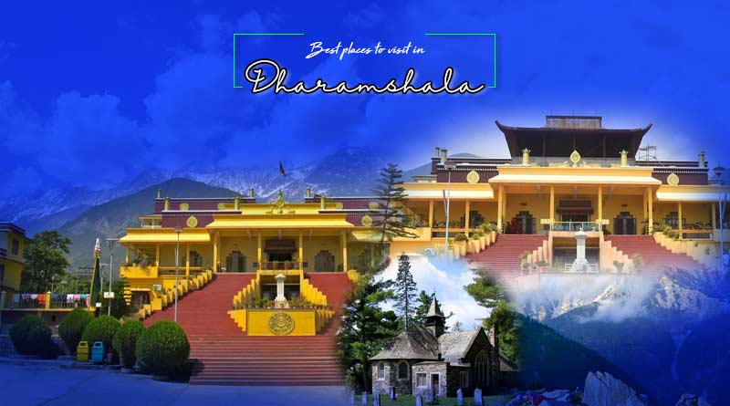 Best places to visit in Dharamshala