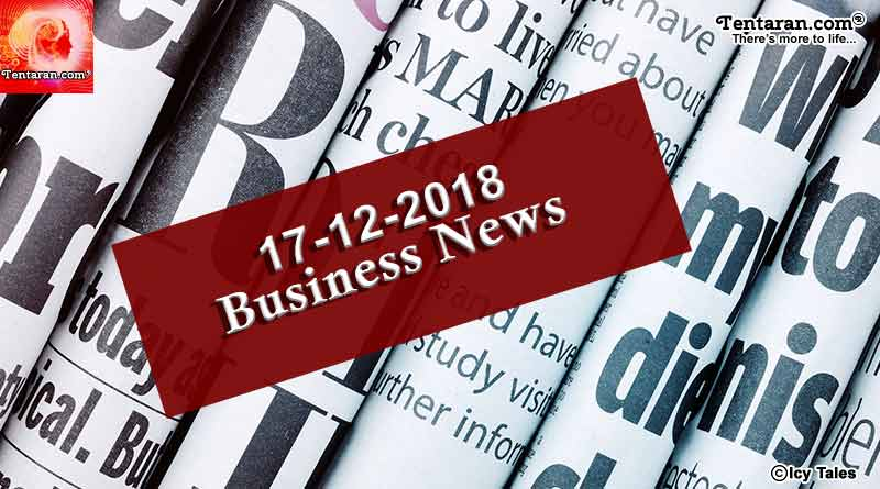 india business news 17th december 2018