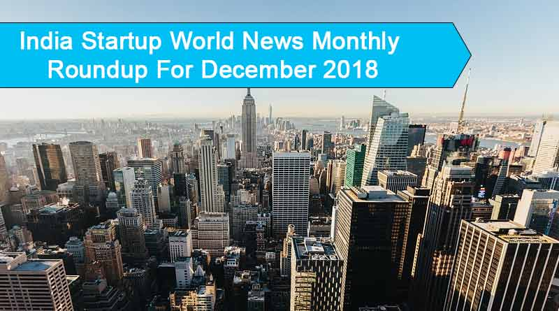 India startup World News monthly roundup for December 2018