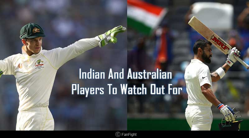 Indian and Australian Players to watch out for