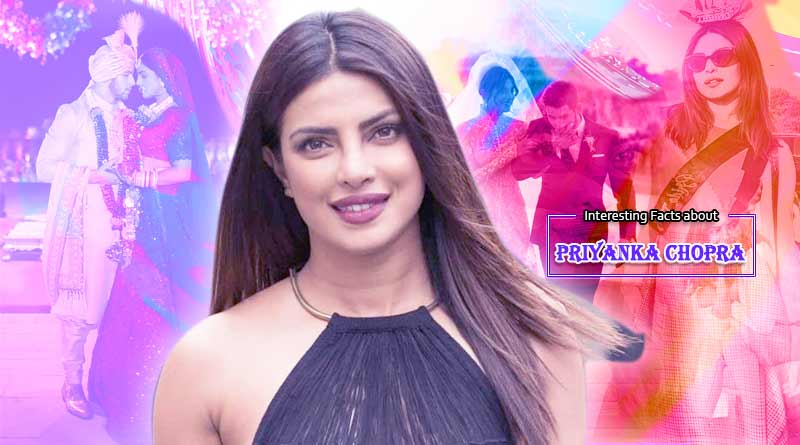 interesting facts about priyanka chopra