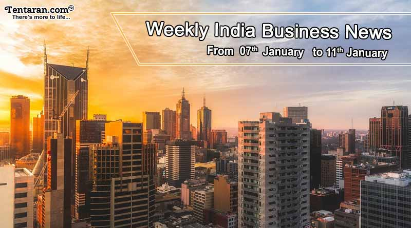 Weekly India Business News 7th to 11th January 2018
