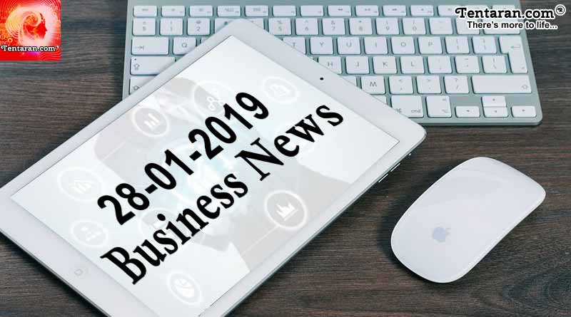 India business news headlines 28th January 2019