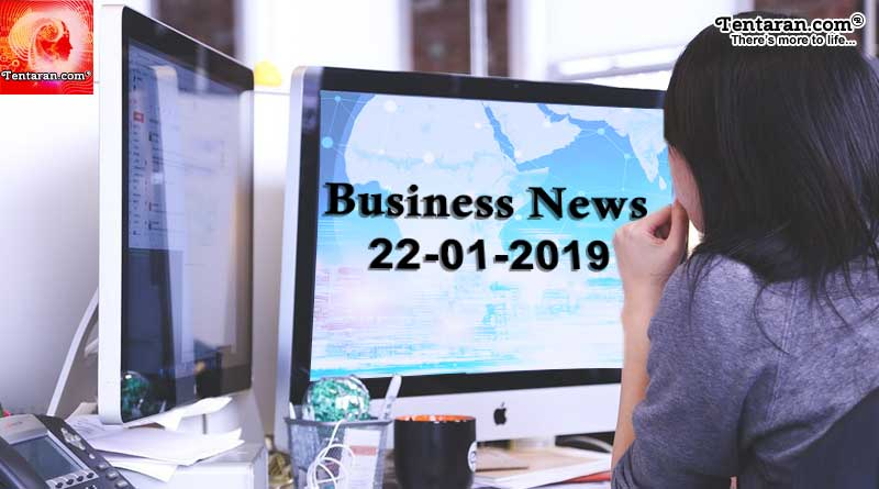 India Business News Headlines 22nd January 2019