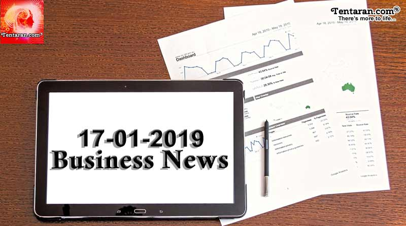 india business news headlines 17th january 2019