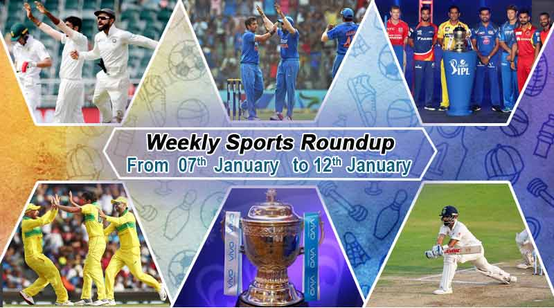 sports weekly cricket round up from 7th January to 12th January 2019