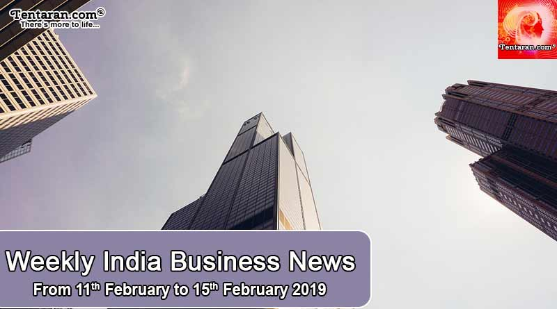 India business news headlines weekly roundup 11 to 15th feb
