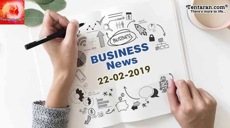 India business news headlines 22nd February 2019