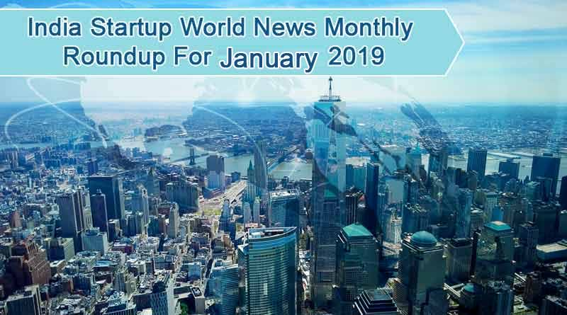 India startup world news monthly roundup for January 2019