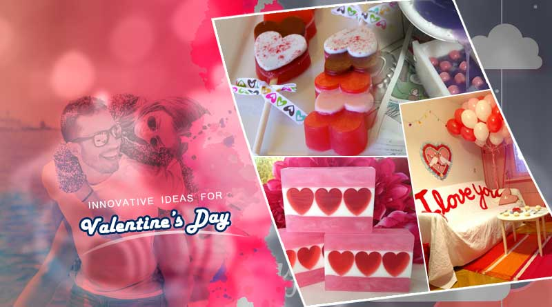 Innovative ideas for Valentine's Day