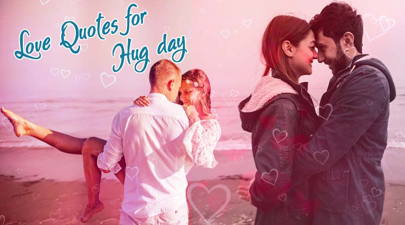 Happy Hug Day Love Quotes For Valentines Day Hug Day Quotes