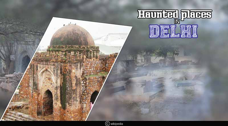 haunted places in Delhi