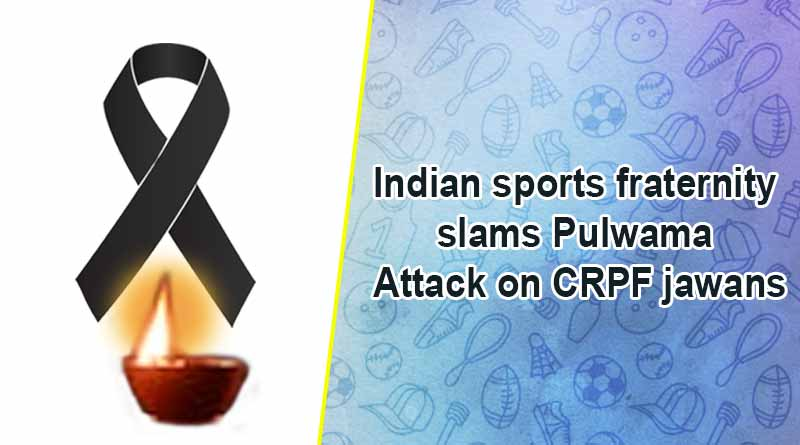 Indian sports fraternity slams Pulwama attack on CRPF jawans